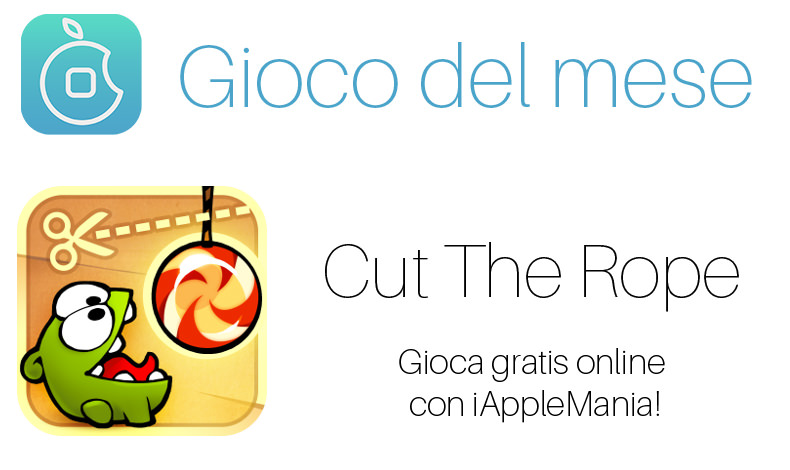 Gioco del mese: Cut The Rope – Gioca online gratis con iAppleMania